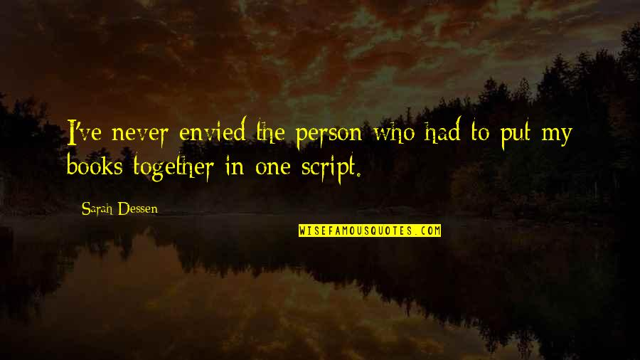 Branola Quotes By Sarah Dessen: I've never envied the person who had to