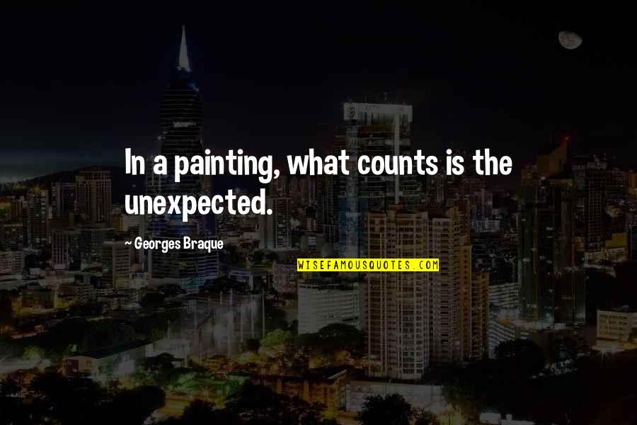Braque Quotes By Georges Braque: In a painting, what counts is the unexpected.
