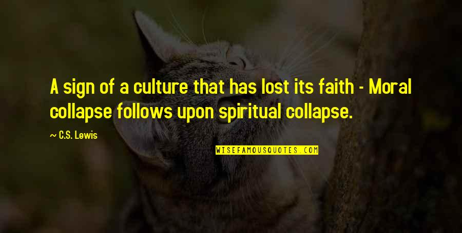 Brave Man Quotes And Quotes By C.S. Lewis: A sign of a culture that has lost
