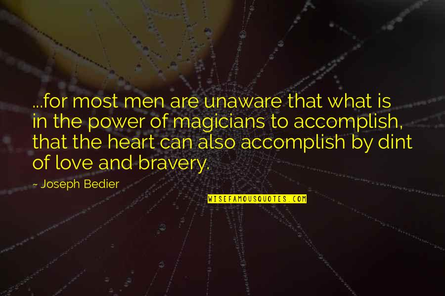 Bravery Love Quotes By Joseph Bedier: ...for most men are unaware that what is
