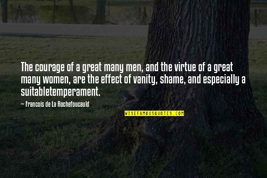 Bravery Quotes By Francois De La Rochefoucauld: The courage of a great many men, and