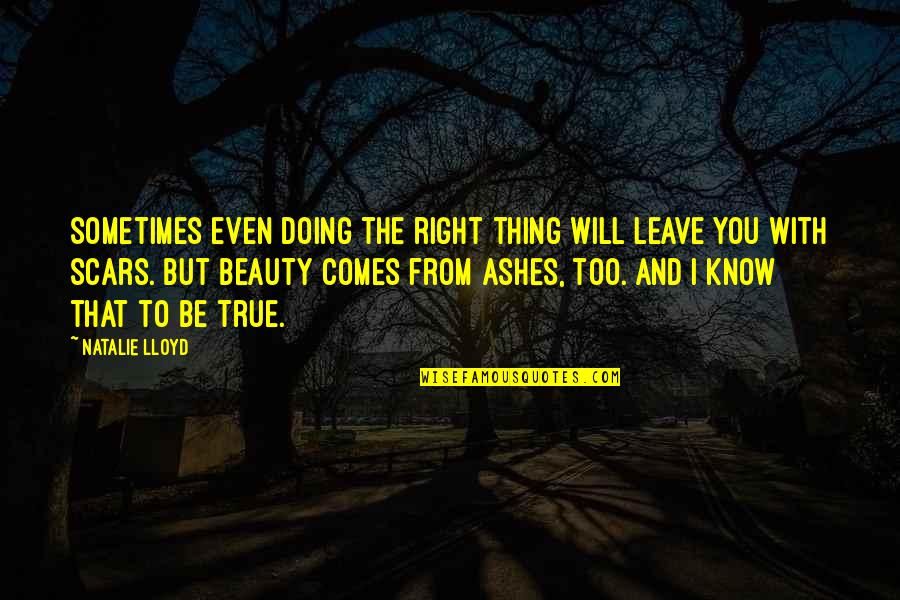 Bravery Quotes By Natalie Lloyd: Sometimes even doing the right thing will leave