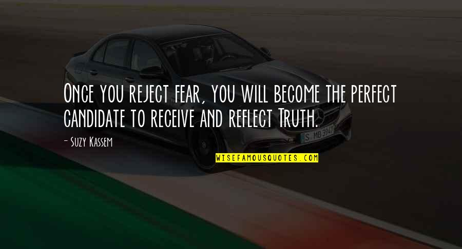 Bravery Quotes By Suzy Kassem: Once you reject fear, you will become the
