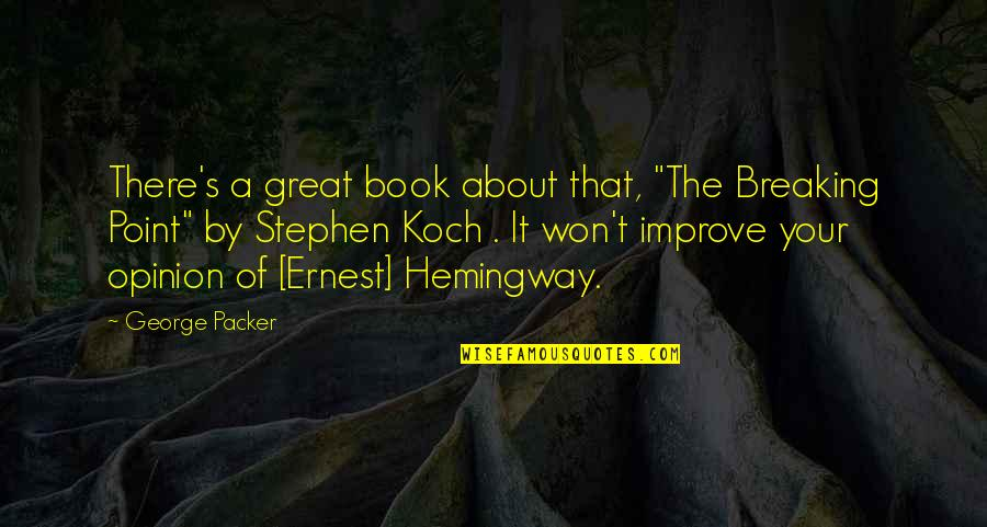 """Break Even Point Quotes By George Packer: There's a great book about that, """"The Breaking"""