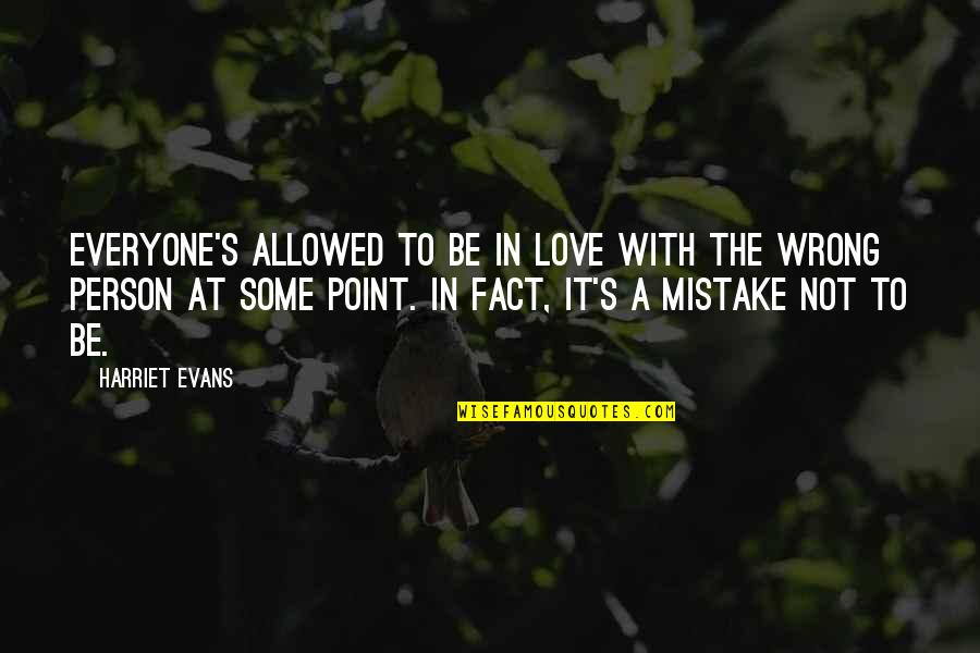 Break Even Point Quotes By Harriet Evans: Everyone's allowed to be in love with the
