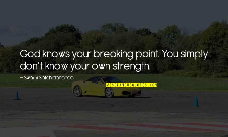 Break Even Point Quotes By Swami Satchidananda: God knows your breaking point. You simply don't