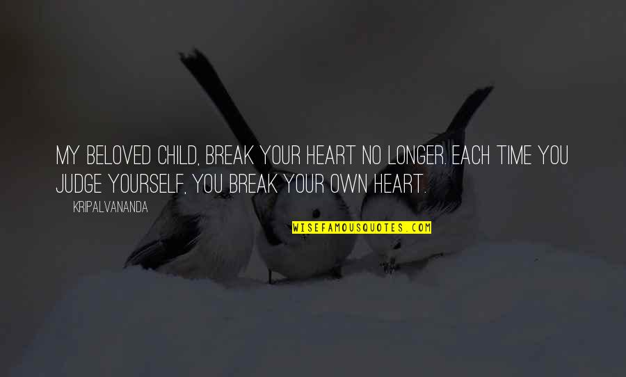 Break Your Own Heart Quotes: top 52 famous quotes about Break Your