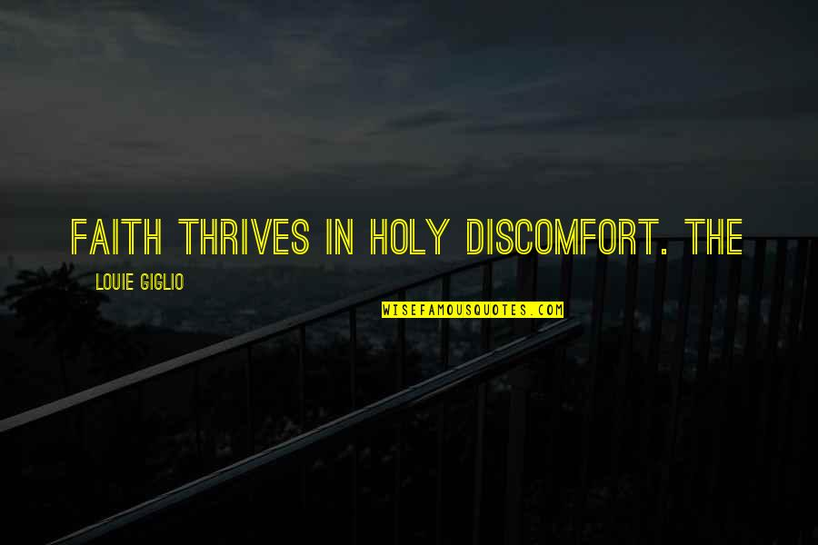 Breaking Bad Car Wash Quotes By Louie Giglio: Faith thrives in holy discomfort. The
