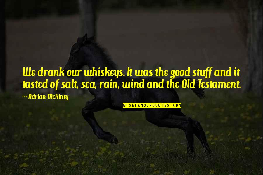 Breaking Bad Salud Quotes By Adrian McKinty: We drank our whiskeys. It was the good
