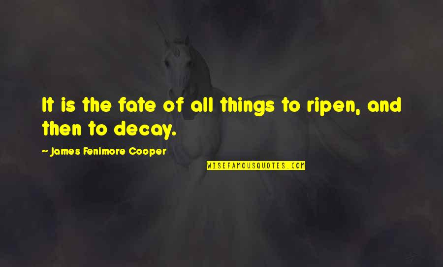 Breaking Bad Season 2 Episode 12 Quotes By James Fenimore Cooper: It is the fate of all things to