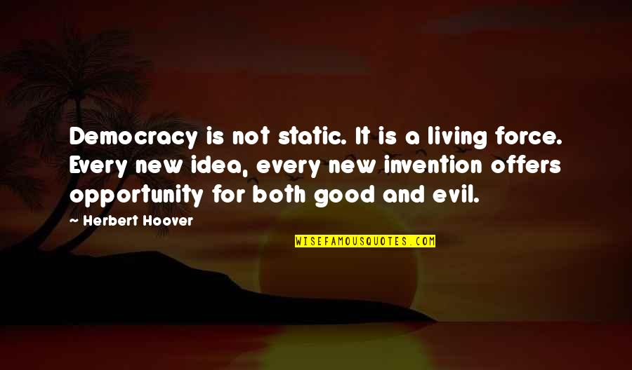 Breaking Bad Season 5 Premiere Quotes By Herbert Hoover: Democracy is not static. It is a living