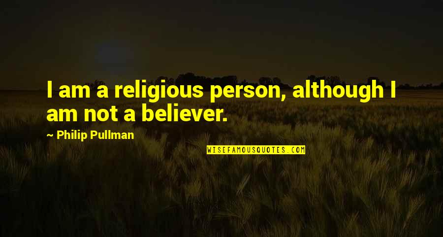 Breaking Bad Season 5 Premiere Quotes By Philip Pullman: I am a religious person, although I am