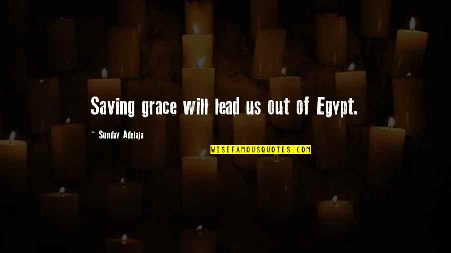 Breaking Bad Season 5 Premiere Quotes By Sunday Adelaja: Saving grace will lead us out of Egypt.