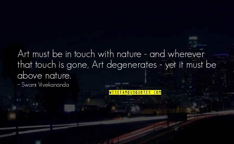 Breaking The Sound Barrier Quotes By Swami Vivekananda: Art must be in touch with nature -