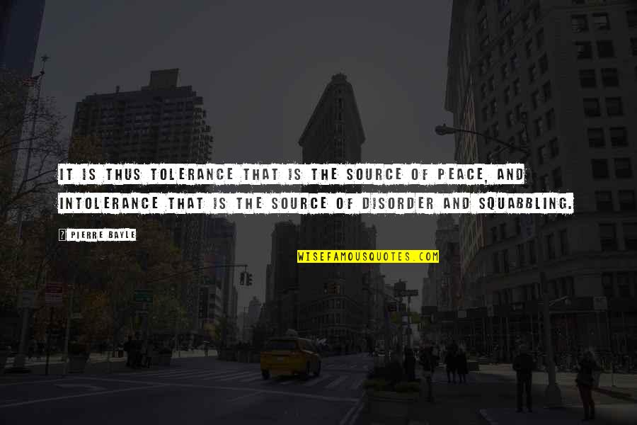 Breakthrough Picture Quotes By Pierre Bayle: It is thus tolerance that is the source
