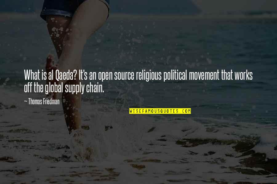 Breakthrough Picture Quotes By Thomas Friedman: What is al Qaeda? It's an open source