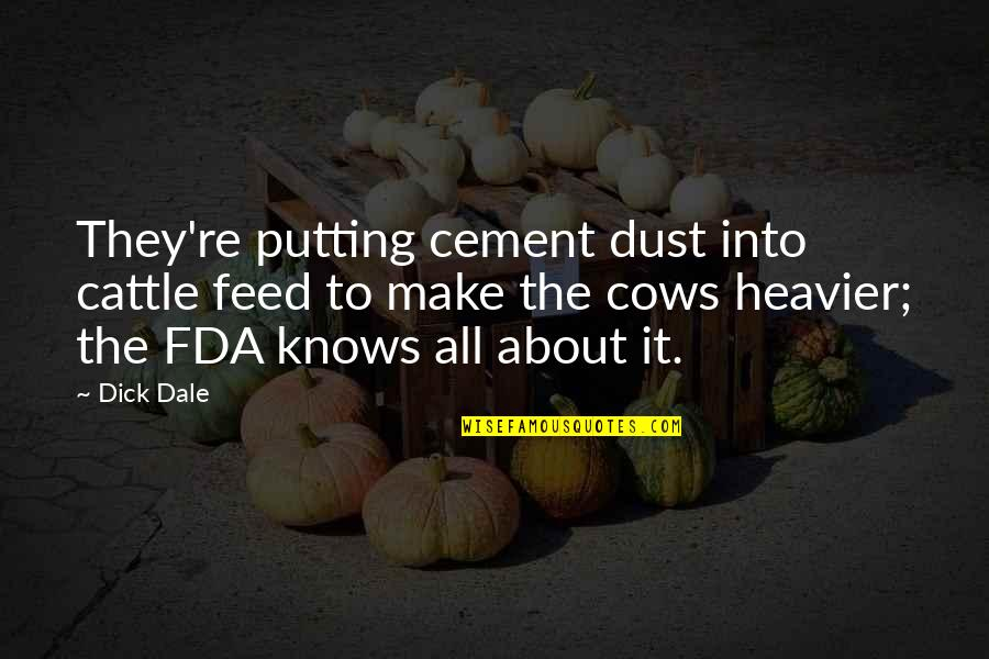 Breakups In Spanish Quotes By Dick Dale: They're putting cement dust into cattle feed to