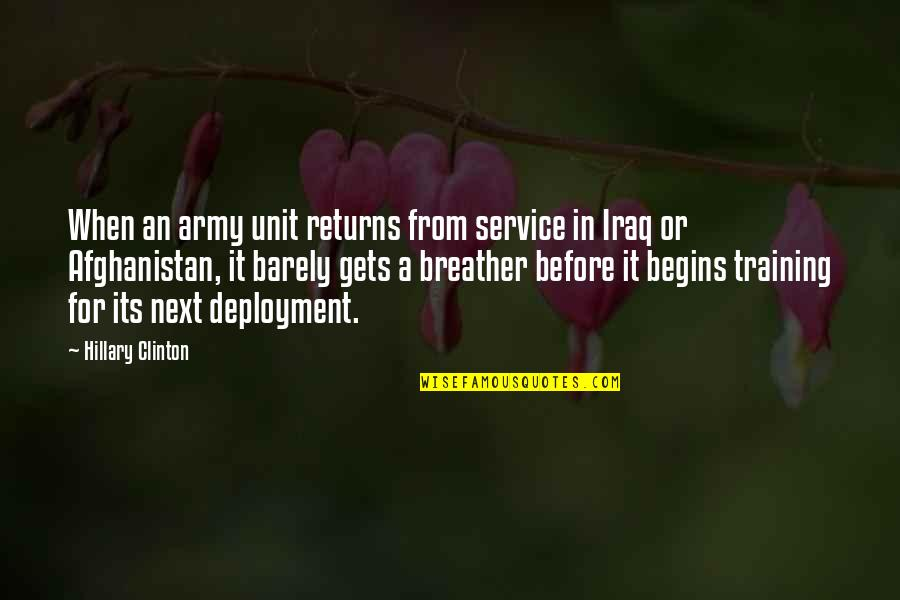 Breather's Quotes By Hillary Clinton: When an army unit returns from service in