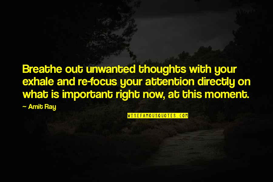 Breathing Mindful Quotes By Amit Ray: Breathe out unwanted thoughts with your exhale and