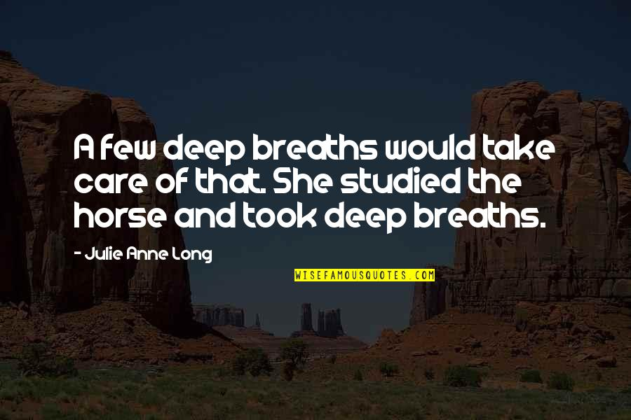 Breaths You Take Quotes By Julie Anne Long: A few deep breaths would take care of