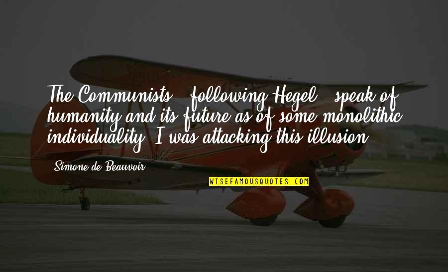Breathtaking Scenery Quotes By Simone De Beauvoir: The Communists , following Hegel , speak of