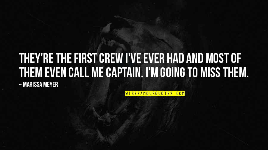 Brekfast Quotes By Marissa Meyer: They're the first crew I've ever had and