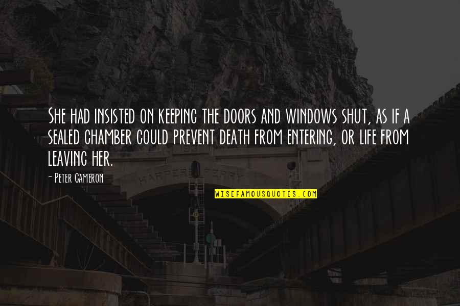 Brekfast Quotes By Peter Cameron: She had insisted on keeping the doors and