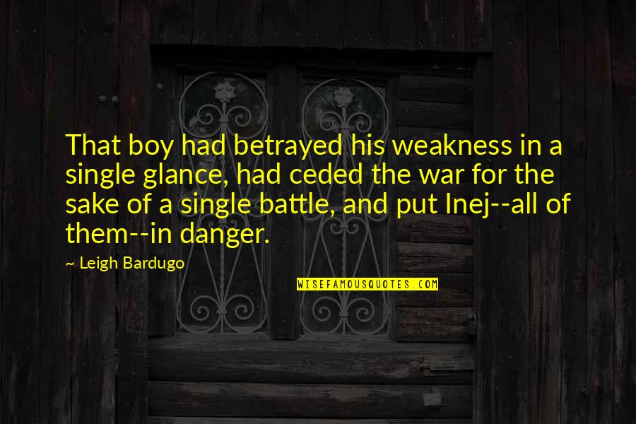 Brekker's Quotes By Leigh Bardugo: That boy had betrayed his weakness in a