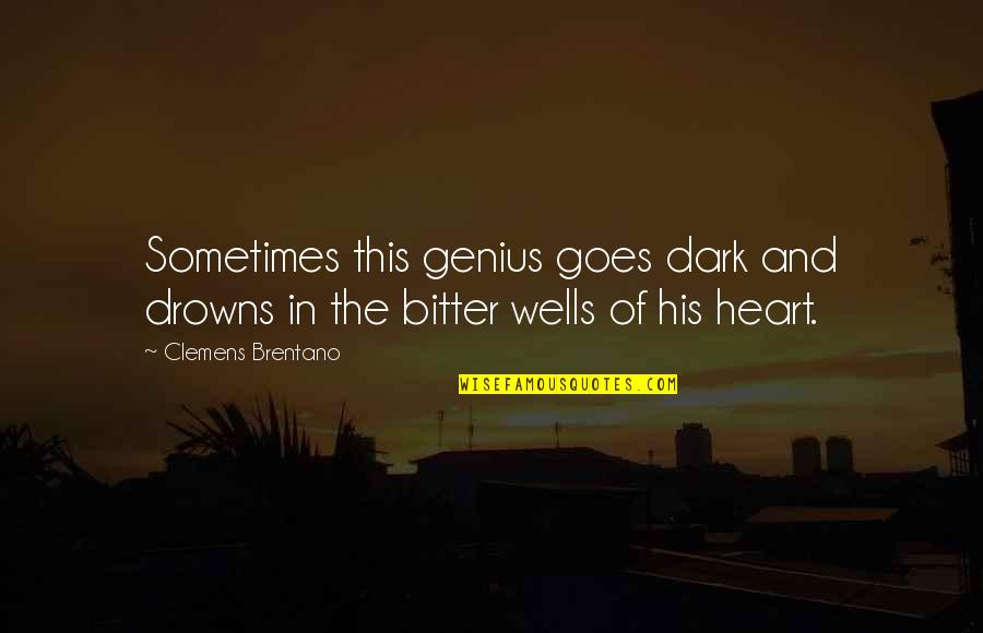 Brentano's Quotes By Clemens Brentano: Sometimes this genius goes dark and drowns in