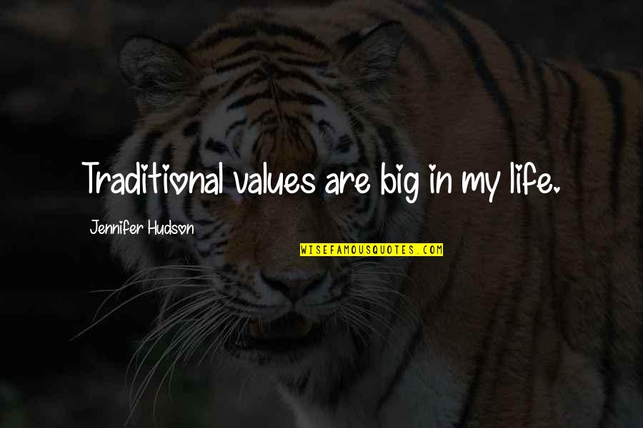 Brenton Wood Song Quotes By Jennifer Hudson: Traditional values are big in my life.
