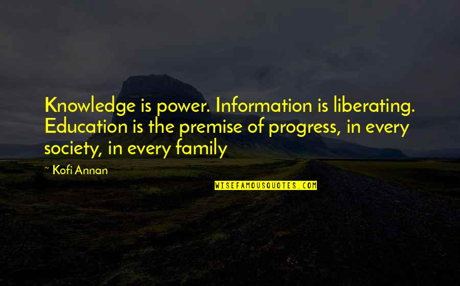 Brenton Wood Song Quotes By Kofi Annan: Knowledge is power. Information is liberating. Education is