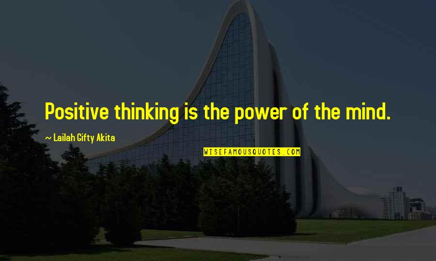 Bret Boone Quotes By Lailah Gifty Akita: Positive thinking is the power of the mind.