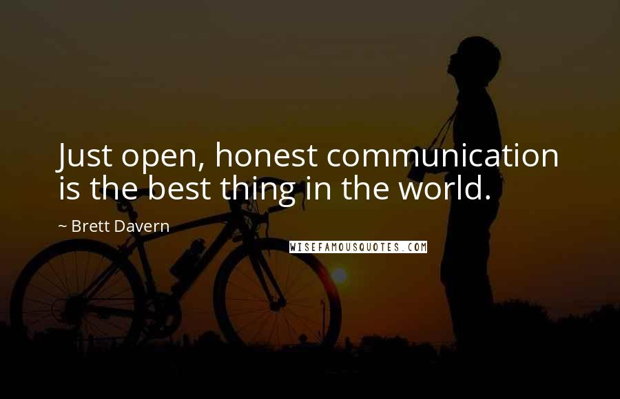 Brett Davern quotes: Just open, honest communication is the best thing in the world.