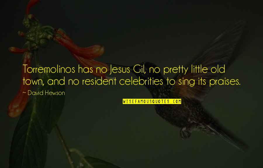 Brian Lara Quotes By David Hewson: Torremolinos has no Jesus Gil, no pretty little