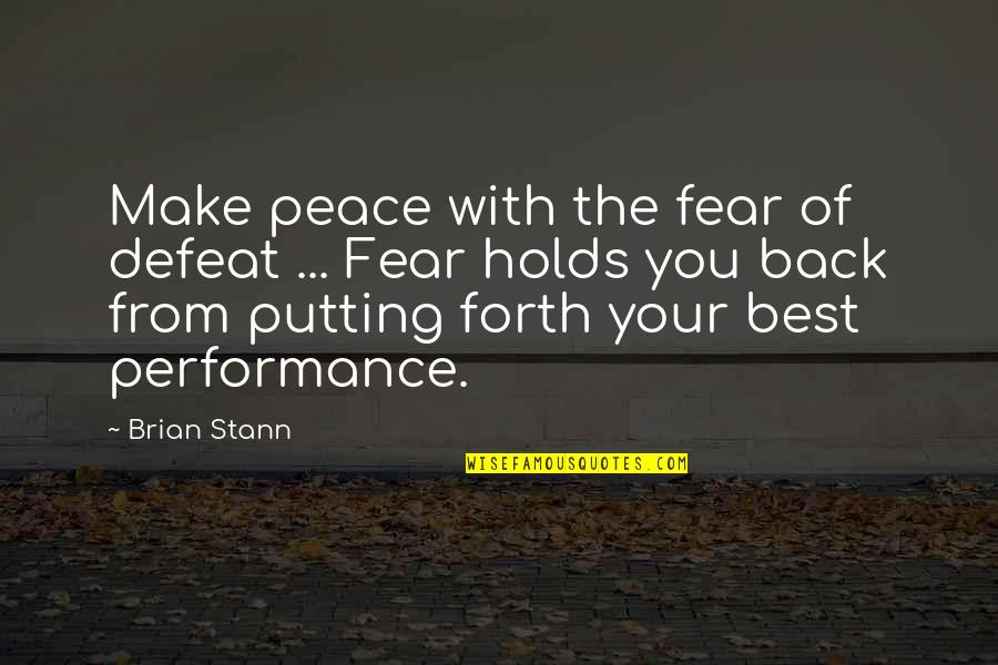 Brian Stann Quotes By Brian Stann: Make peace with the fear of defeat ...