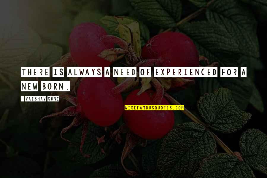 Brian Stann Quotes By Vaibhav Soni: There is always a need of experienced for