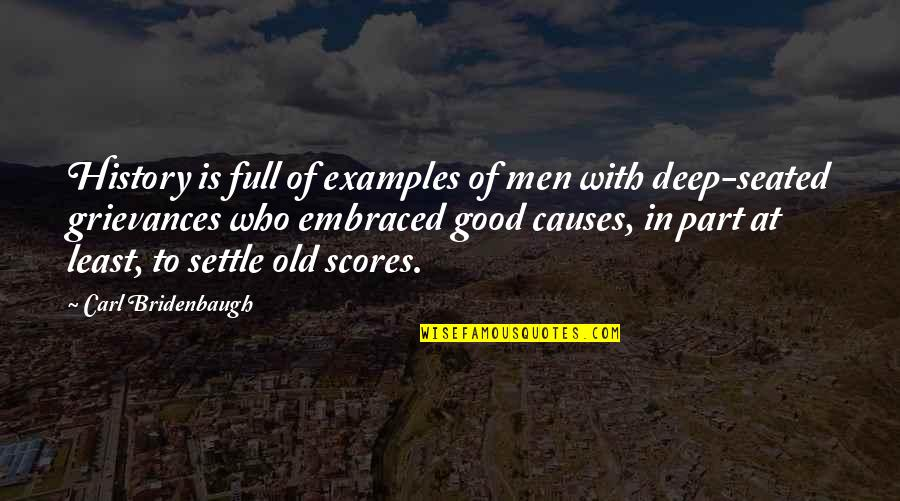 Bridenbaugh Quotes By Carl Bridenbaugh: History is full of examples of men with