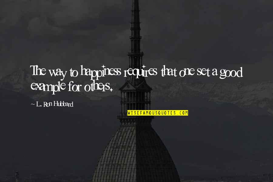 Bridesmaids Bachelorette Party Quotes By L. Ron Hubbard: The way to happiness requires that one set
