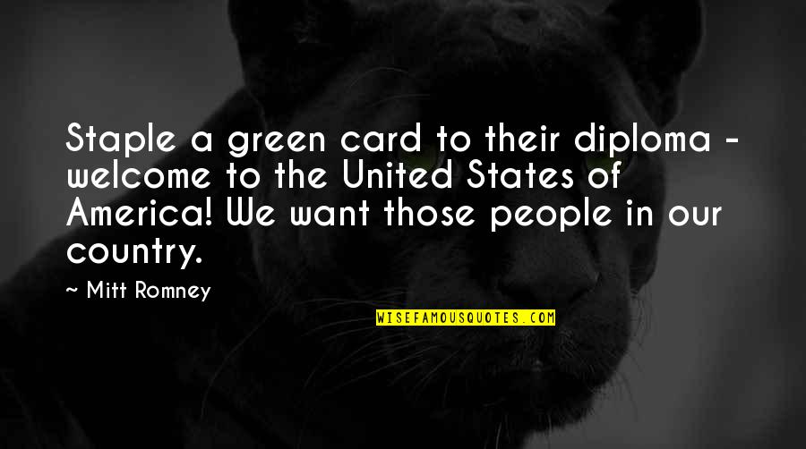Bridesmaids Bachelorette Party Quotes By Mitt Romney: Staple a green card to their diploma -