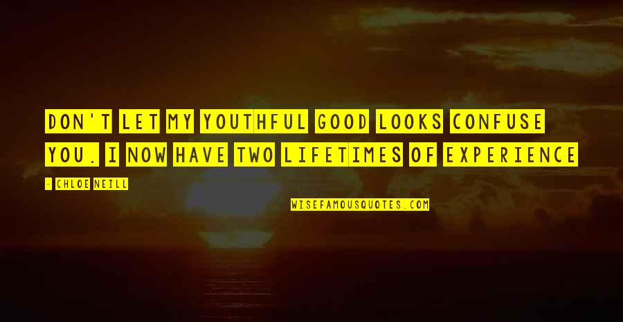 Bridge Builder Quotes By Chloe Neill: Don't let my youthful good looks confuse you.