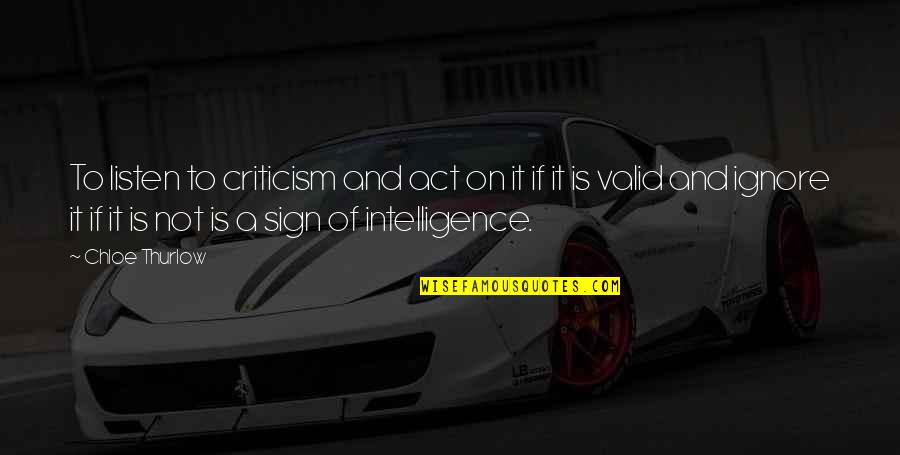 Bridge Builder Quotes By Chloe Thurlow: To listen to criticism and act on it
