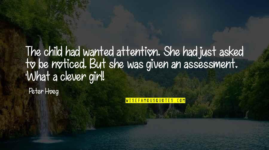 Bridget Willard Quotes By Peter Hoeg: The child had wanted attention. She had just