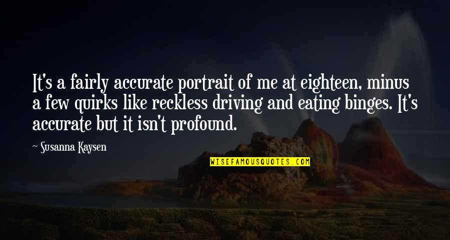 Bridget Willard Quotes By Susanna Kaysen: It's a fairly accurate portrait of me at