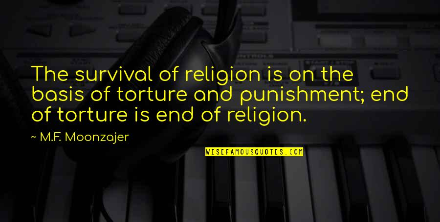 Brightens My Day Quotes By M.F. Moonzajer: The survival of religion is on the basis