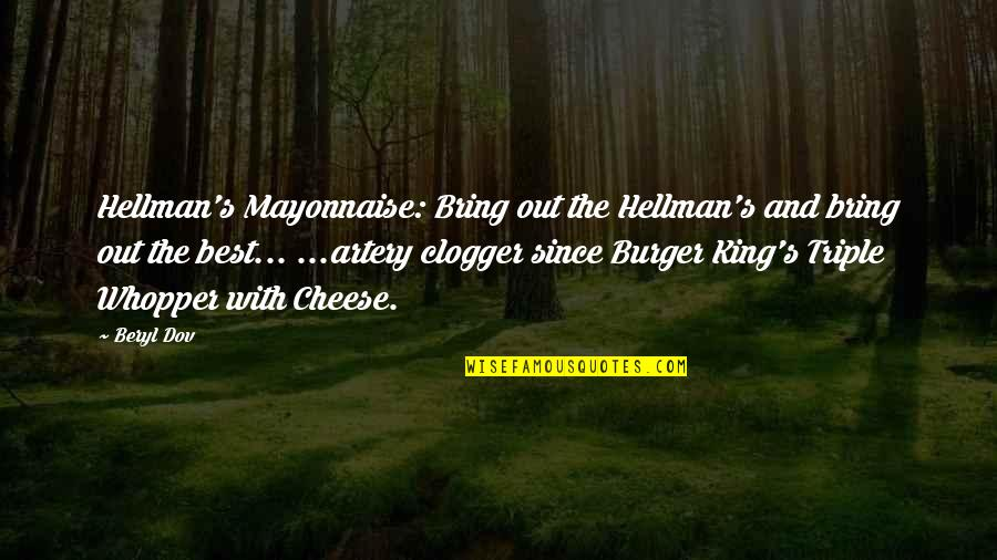 Bring Out The Best Quotes By Beryl Dov: Hellman's Mayonnaise: Bring out the Hellman's and bring