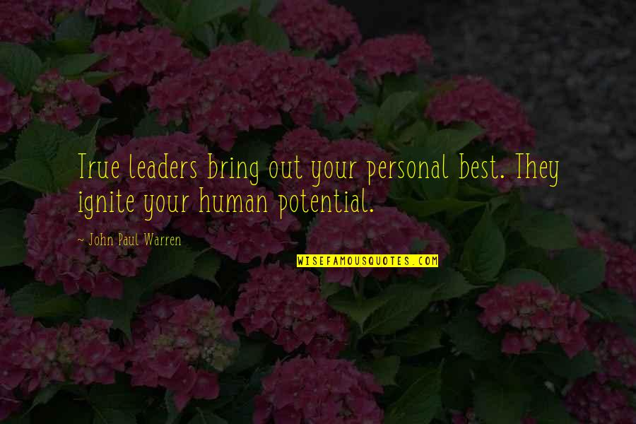 Bring Out The Best Quotes By John Paul Warren: True leaders bring out your personal best. They