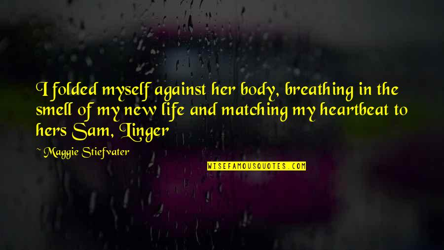 Brisbane Quotes By Maggie Stiefvater: I folded myself against her body, breathing in