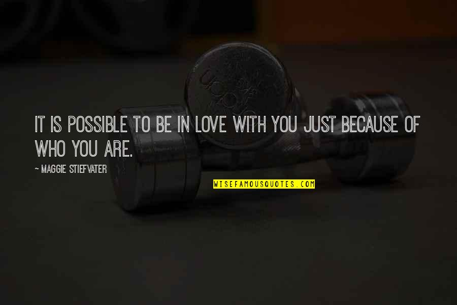Brisbane Quotes By Maggie Stiefvater: It is possible to be in love with