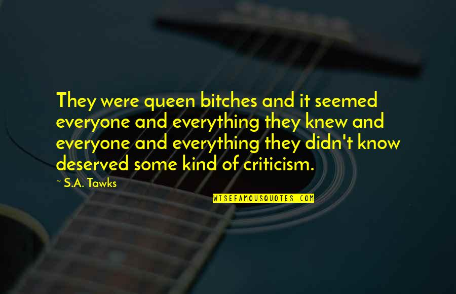 Brisbane Quotes By S.A. Tawks: They were queen bitches and it seemed everyone