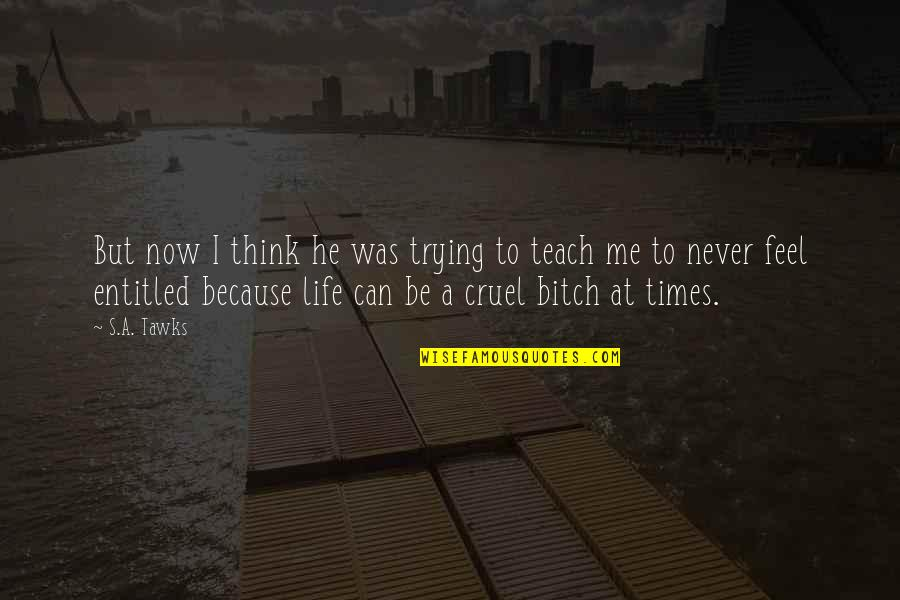 Brisbane Quotes By S.A. Tawks: But now I think he was trying to